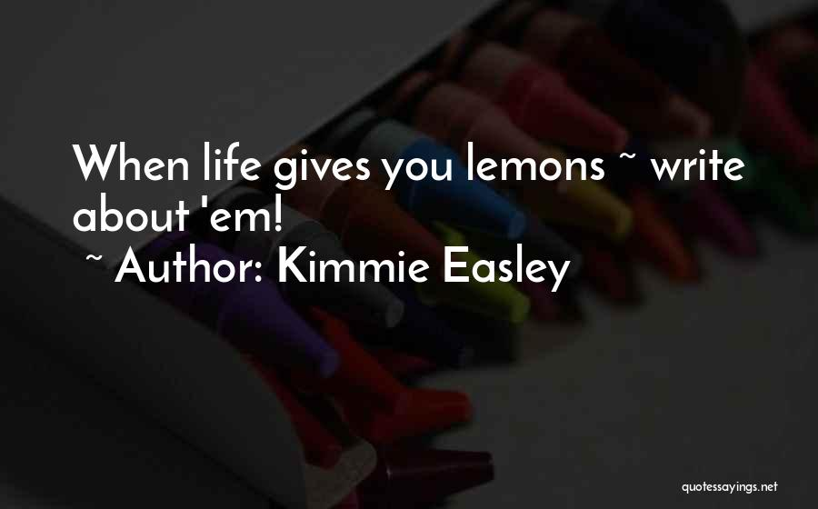 Kimmie Easley Quotes 1425553