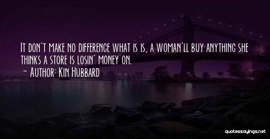 Kin Hubbard Quotes 1213905