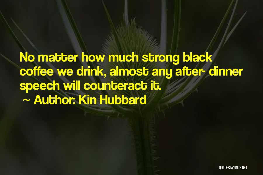 Kin Hubbard Quotes 1240182
