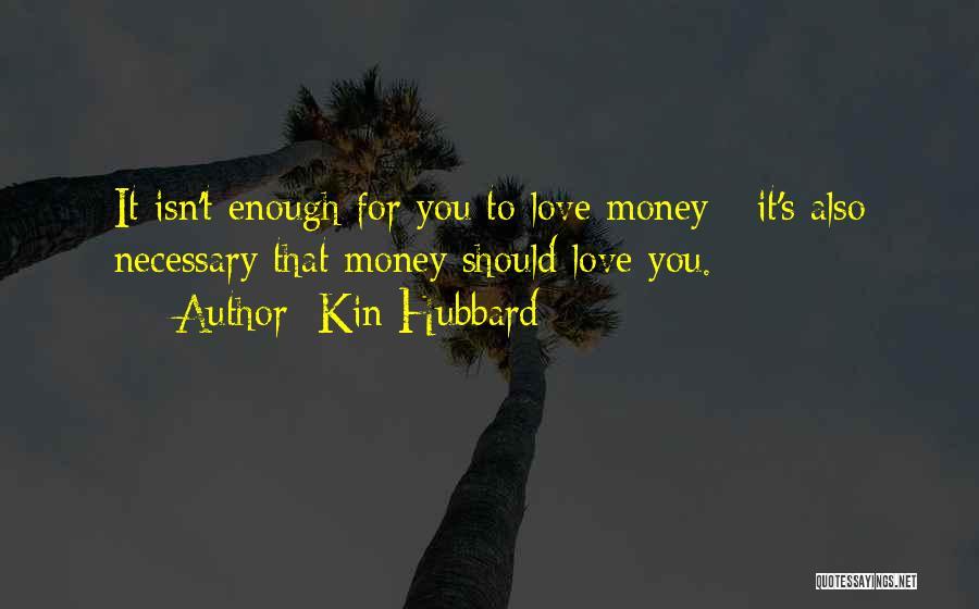 Kin Hubbard Quotes 1320582