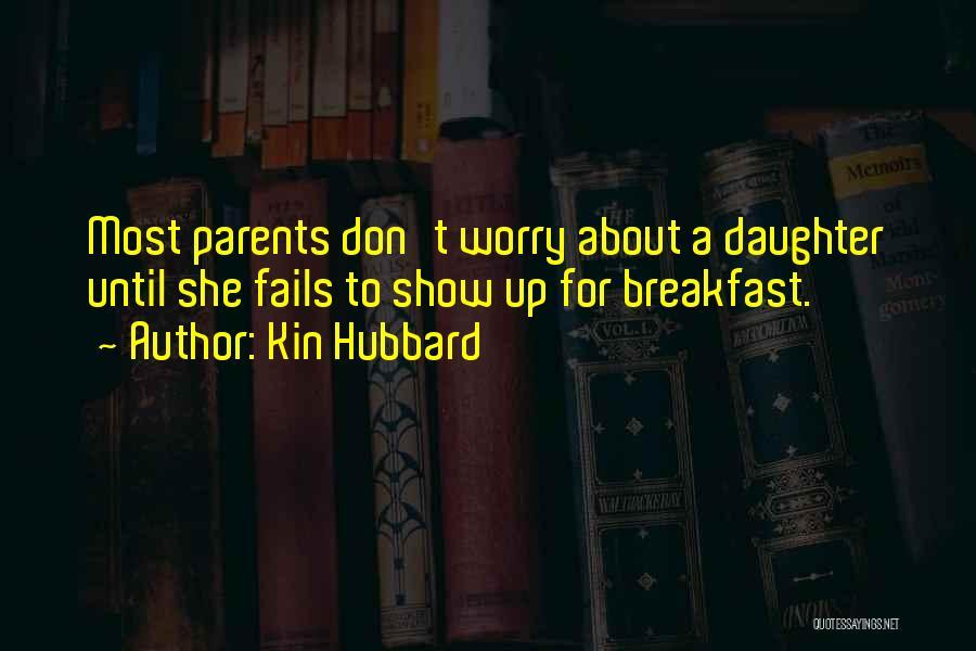 Kin Hubbard Quotes 1451546