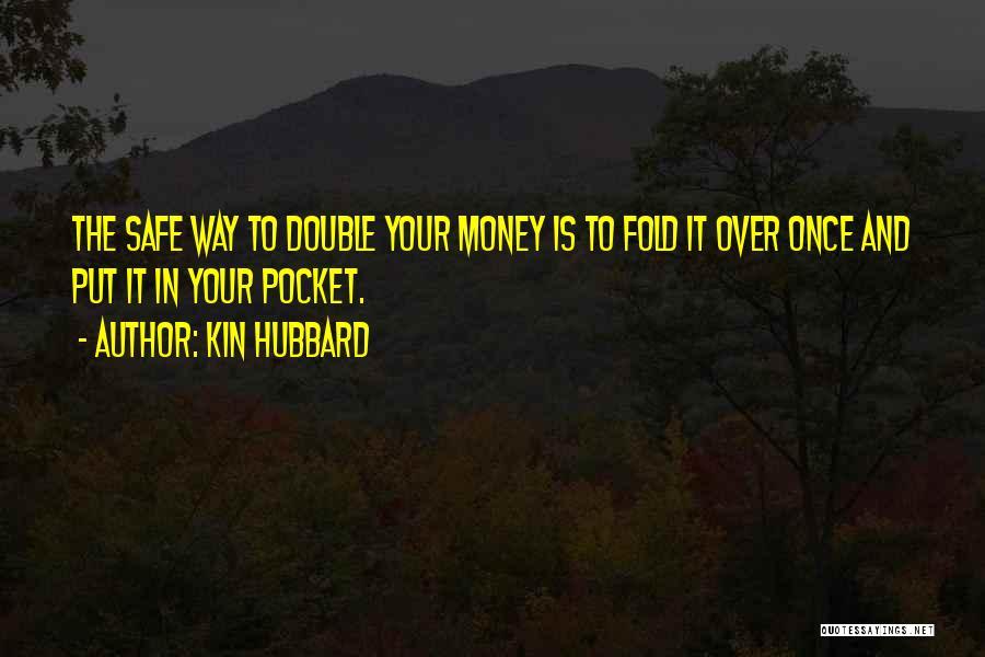 Kin Hubbard Quotes 1462470