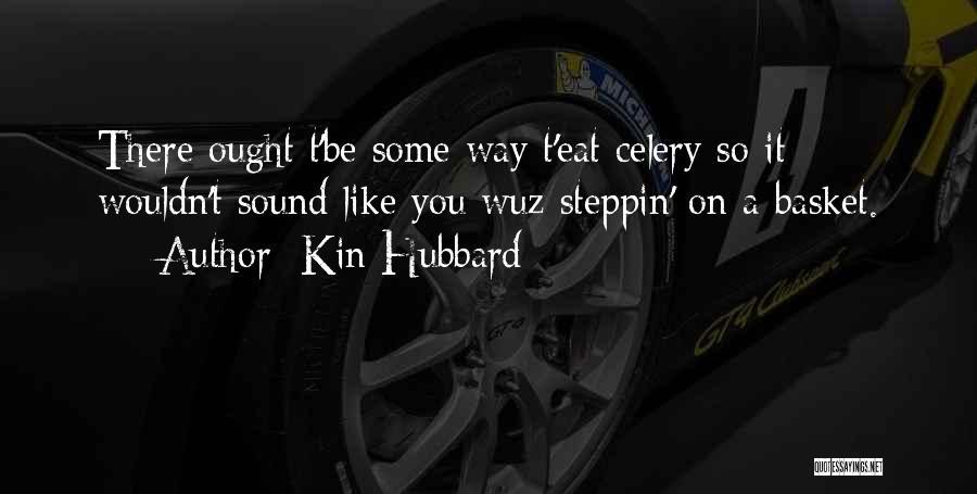 Kin Hubbard Quotes 544867