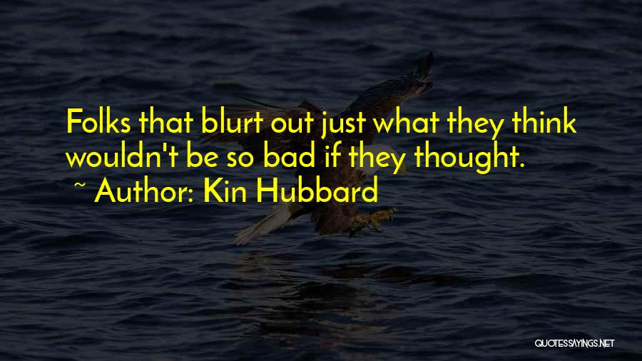 Kin Hubbard Quotes 964898