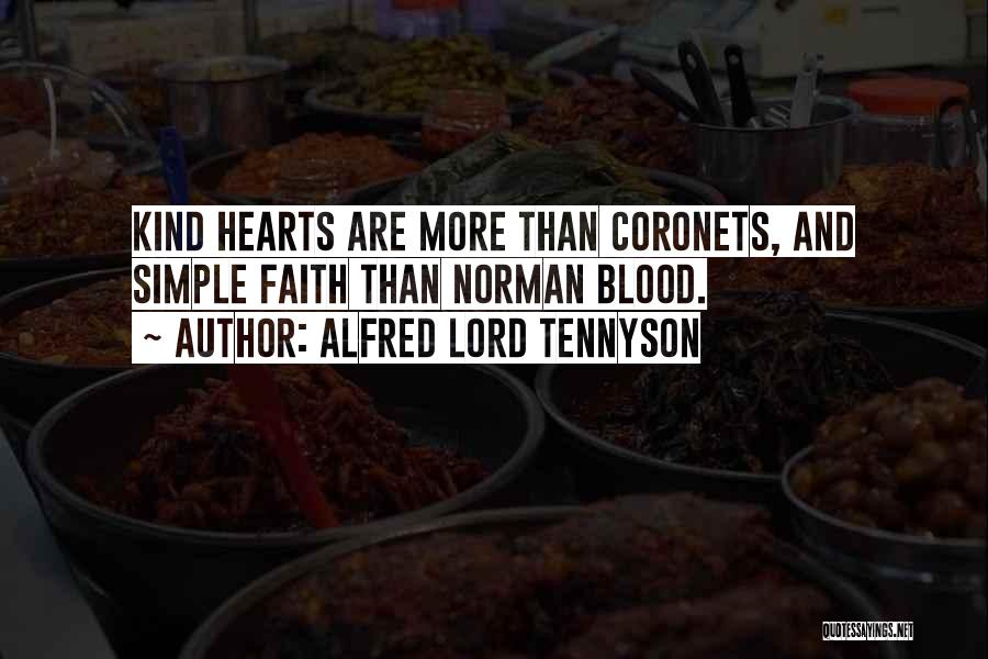 Kind Hearts Coronets Quotes By Alfred Lord Tennyson