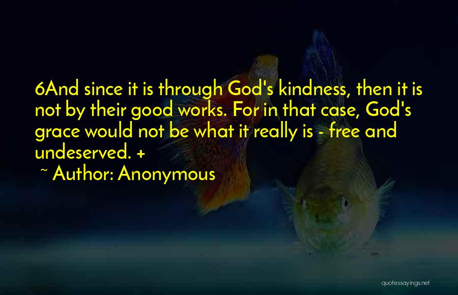 Kindness And Grace Quotes By Anonymous