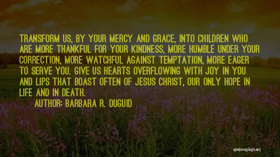 Kindness And Grace Quotes By Barbara R. Duguid