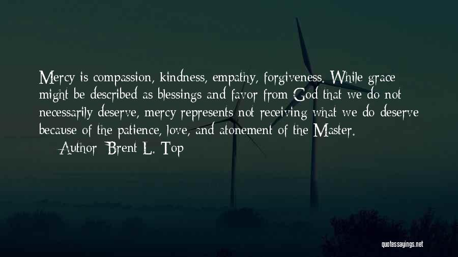 Kindness And Grace Quotes By Brent L. Top