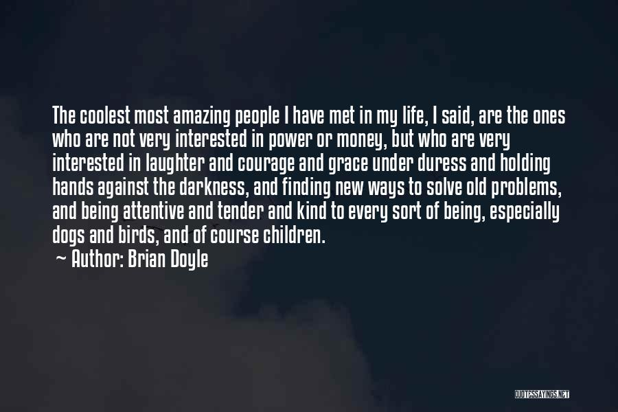 Kindness And Grace Quotes By Brian Doyle