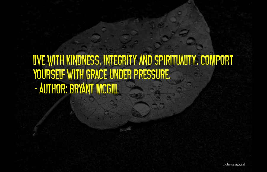 Kindness And Grace Quotes By Bryant McGill