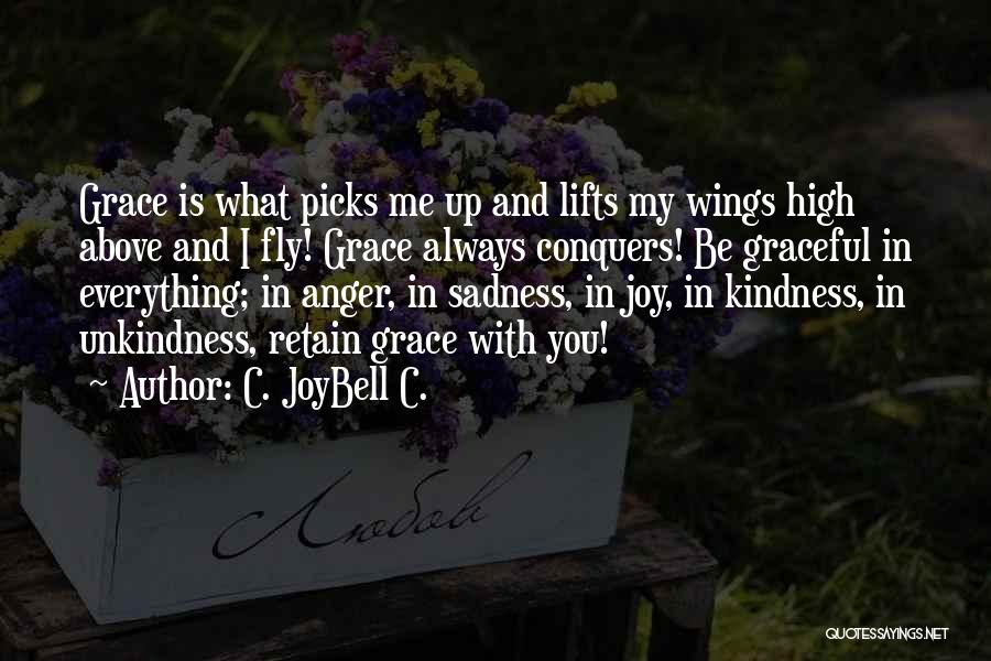 Kindness And Grace Quotes By C. JoyBell C.