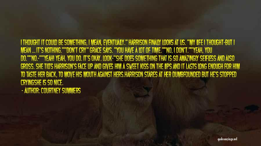 Kindness And Grace Quotes By Courtney Summers