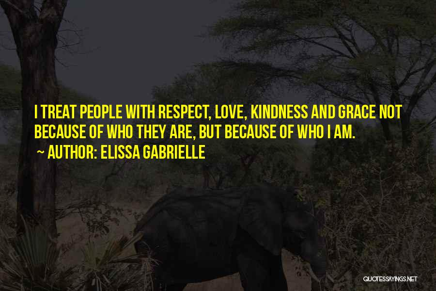 Kindness And Grace Quotes By Elissa Gabrielle