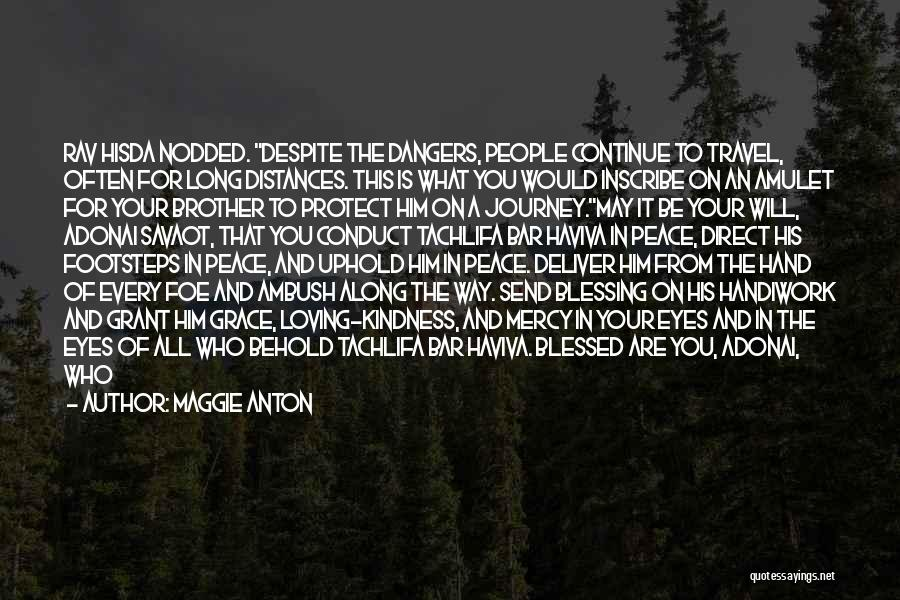 Kindness And Grace Quotes By Maggie Anton
