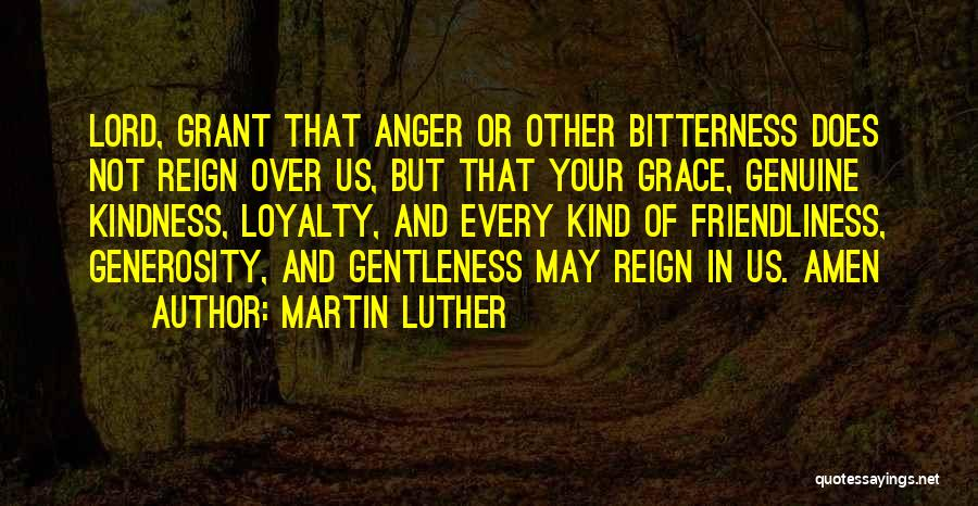 Kindness And Grace Quotes By Martin Luther
