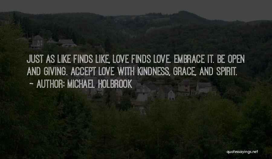 Kindness And Grace Quotes By Michael Holbrook