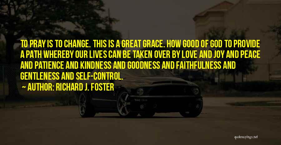 Kindness And Grace Quotes By Richard J. Foster