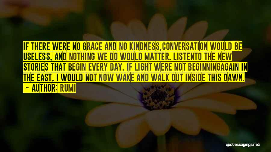 Kindness And Grace Quotes By Rumi