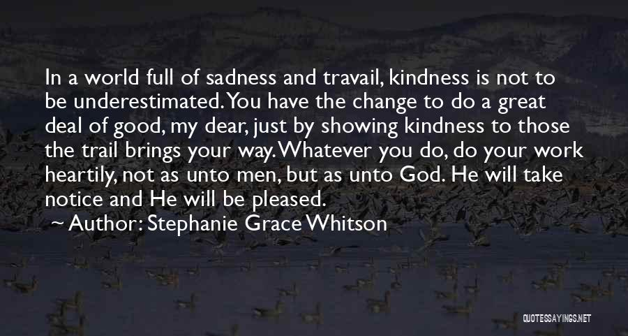 Kindness And Grace Quotes By Stephanie Grace Whitson