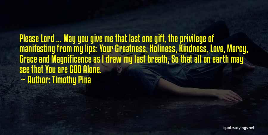 Kindness And Grace Quotes By Timothy Pina