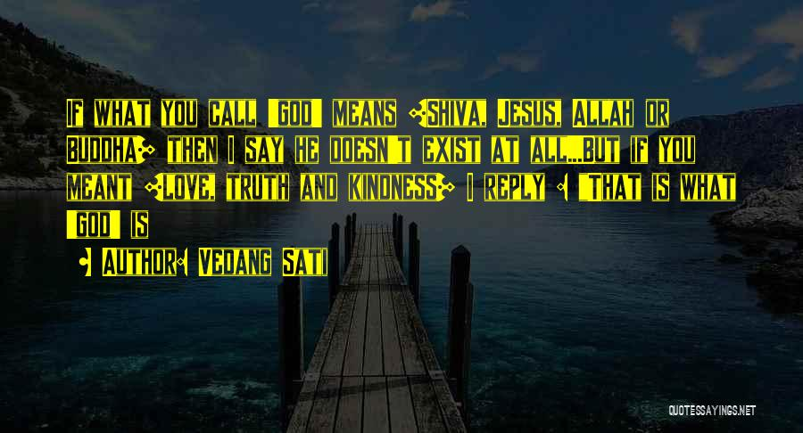 Kindness By Buddha Quotes By Vedang Sati