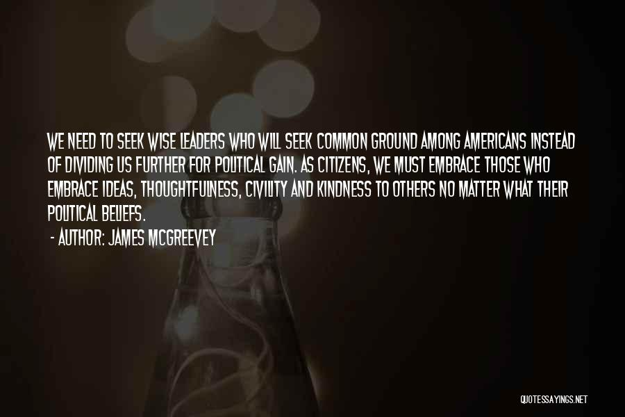 Kindness Thoughtfulness Quotes By James McGreevey