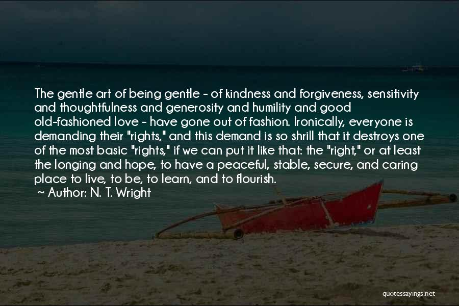 Kindness Thoughtfulness Quotes By N. T. Wright