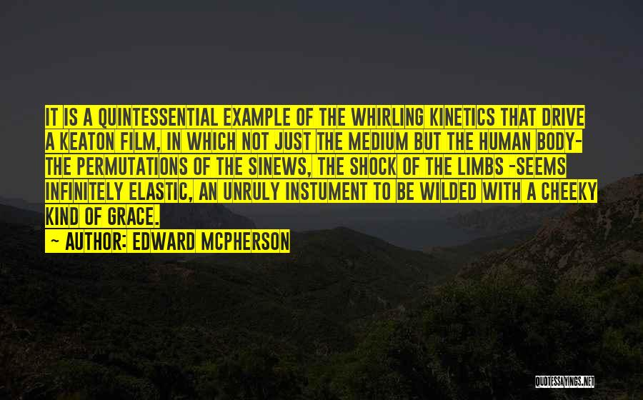Kinetics Quotes By Edward McPherson
