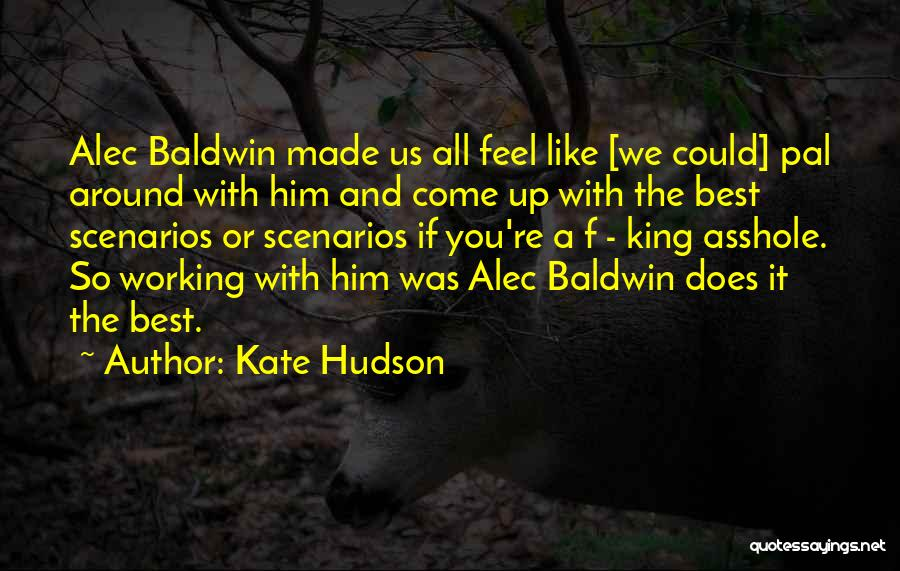King Baldwin Quotes By Kate Hudson