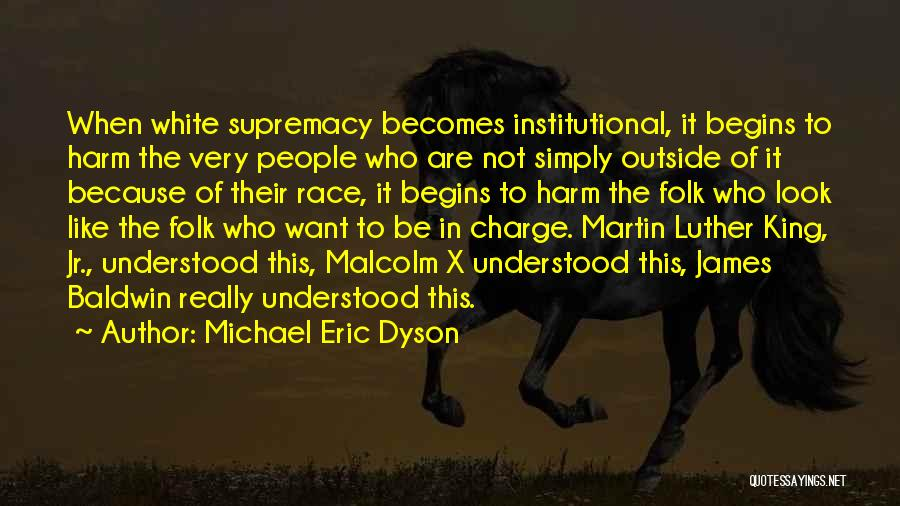 King Baldwin Quotes By Michael Eric Dyson