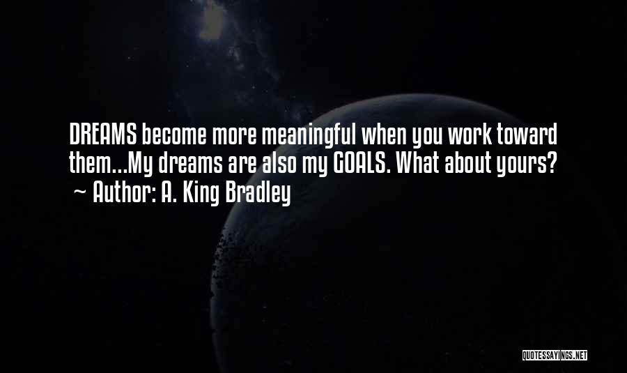 King Bradley Quotes By A. King Bradley