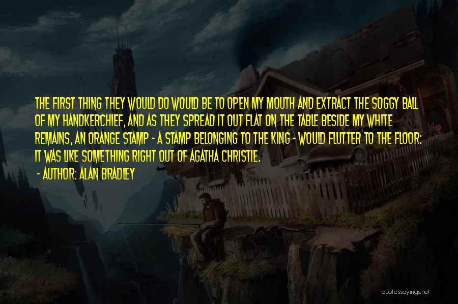 King Bradley Quotes By Alan Bradley