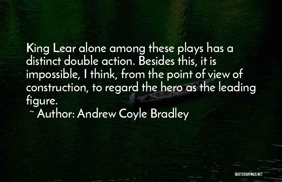 King Bradley Quotes By Andrew Coyle Bradley