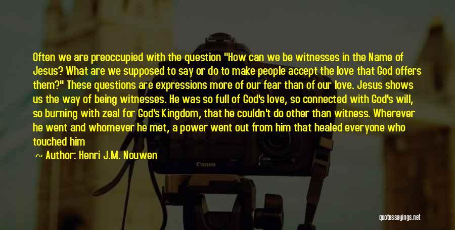 Kingdom Of Zeal Quotes By Henri J.M. Nouwen