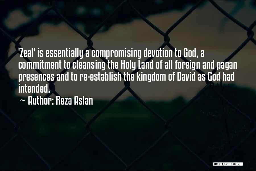 Kingdom Of Zeal Quotes By Reza Aslan