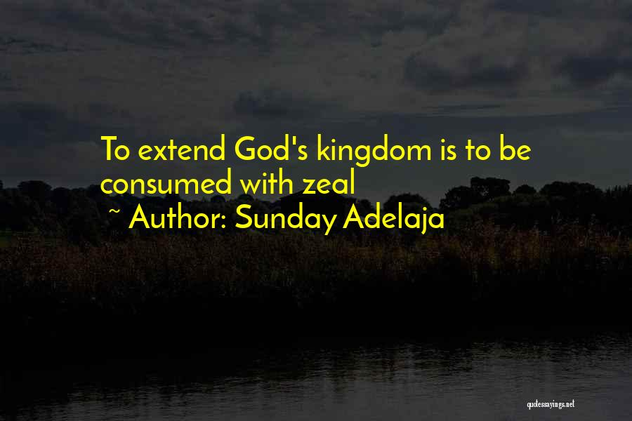 Kingdom Of Zeal Quotes By Sunday Adelaja