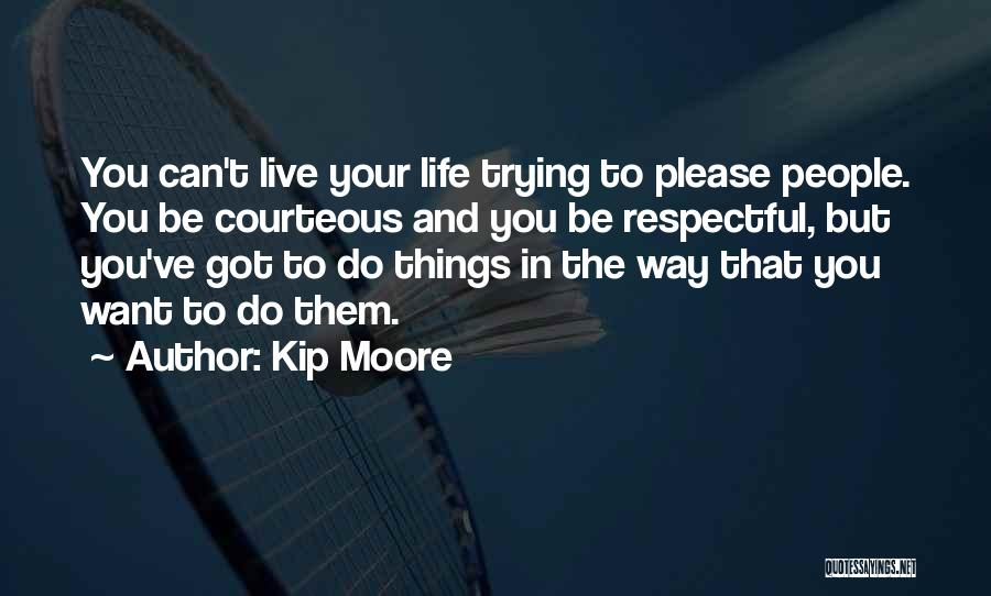 Kip Moore Quotes 1506779