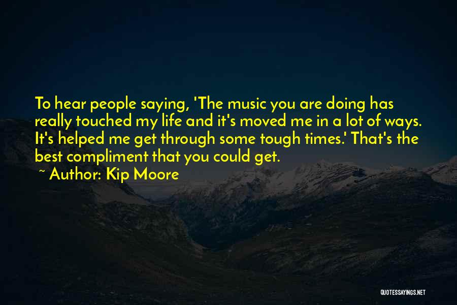 Kip Moore Quotes 155456