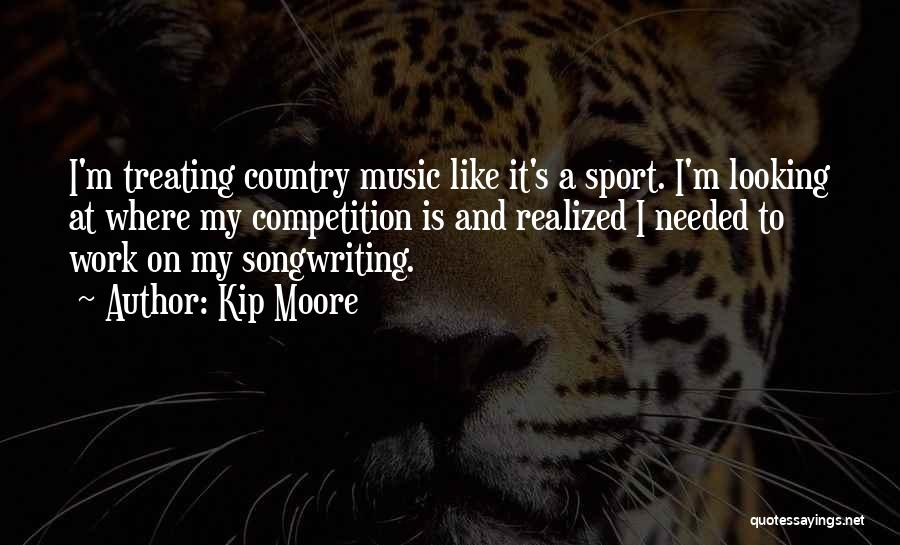 Kip Moore Quotes 1658845