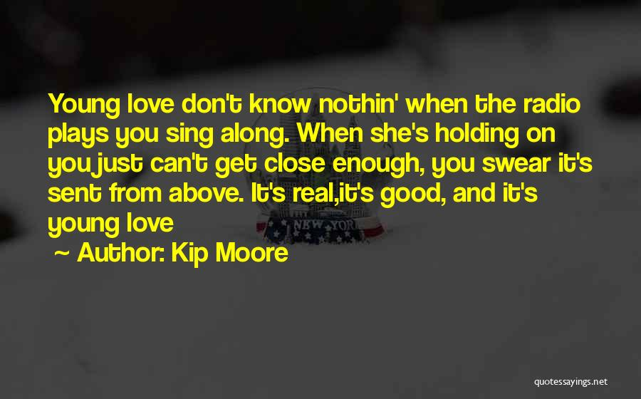 Kip Moore Quotes 417334