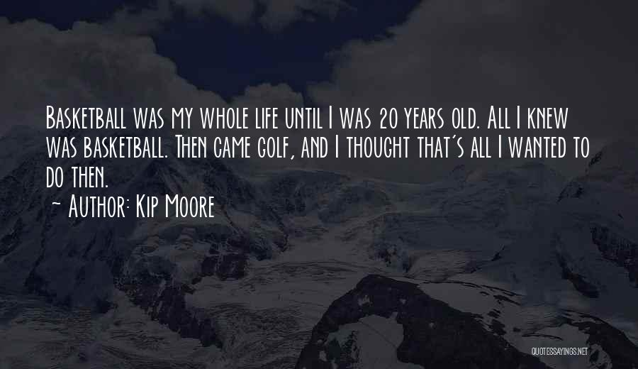 Kip Moore Quotes 442623