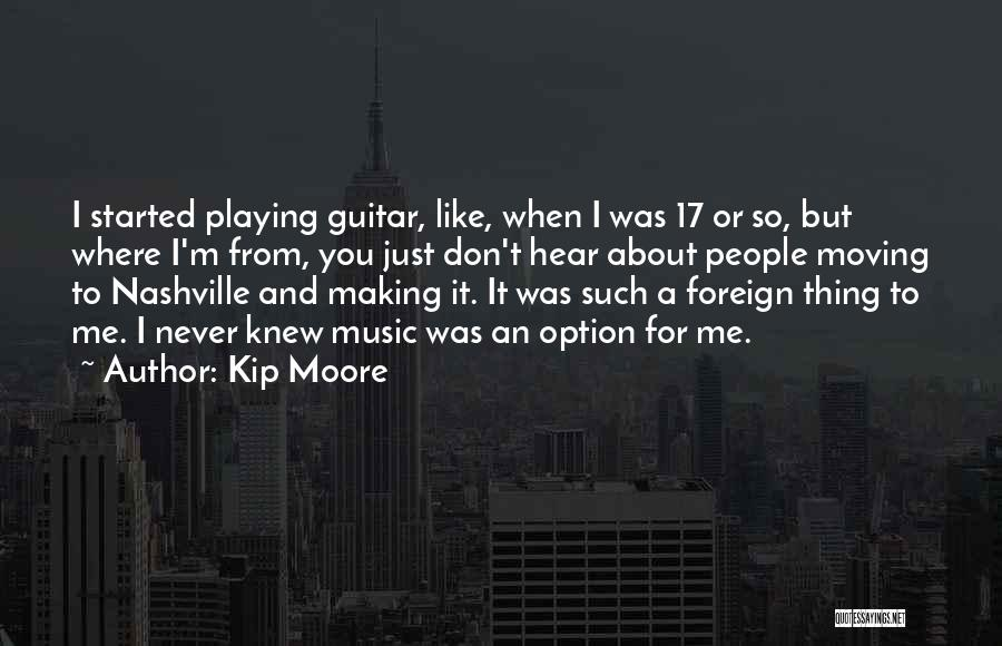 Kip Moore Quotes 869963