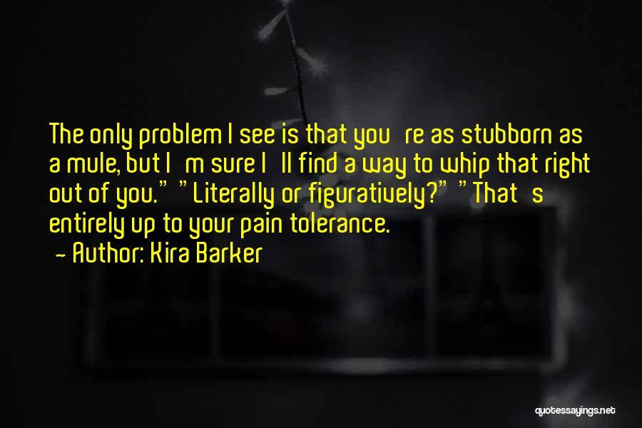 Kira Barker Quotes 1785386