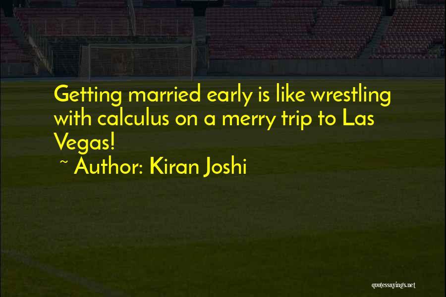 Kiran Joshi Quotes 625632
