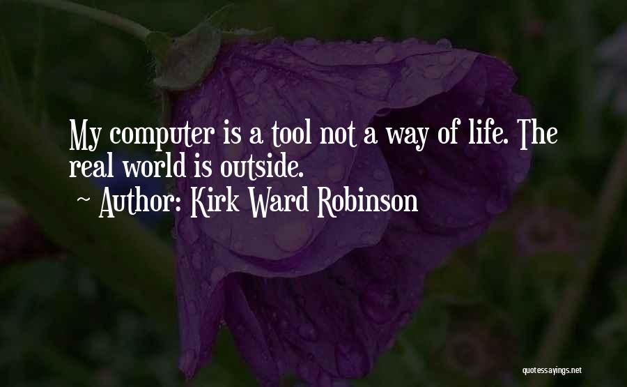 Kirk Ward Robinson Quotes 1060384