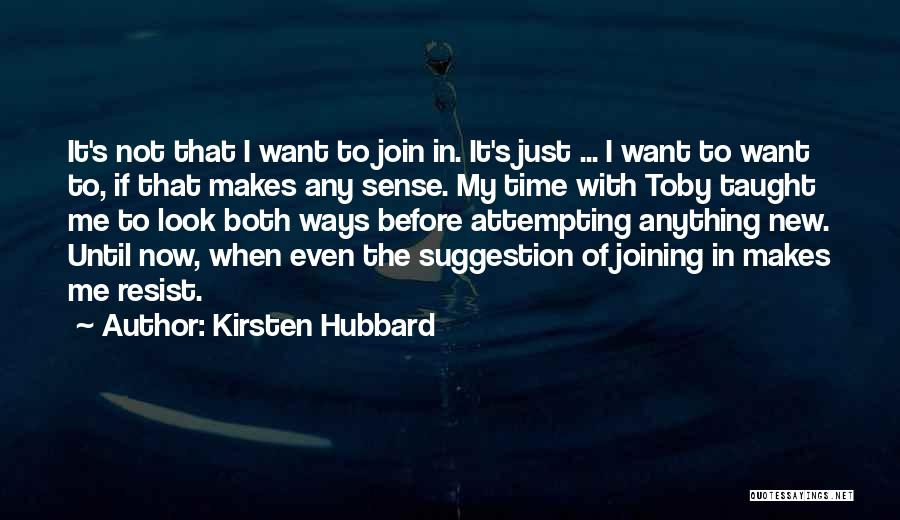 Kirsten Hubbard Quotes 116194