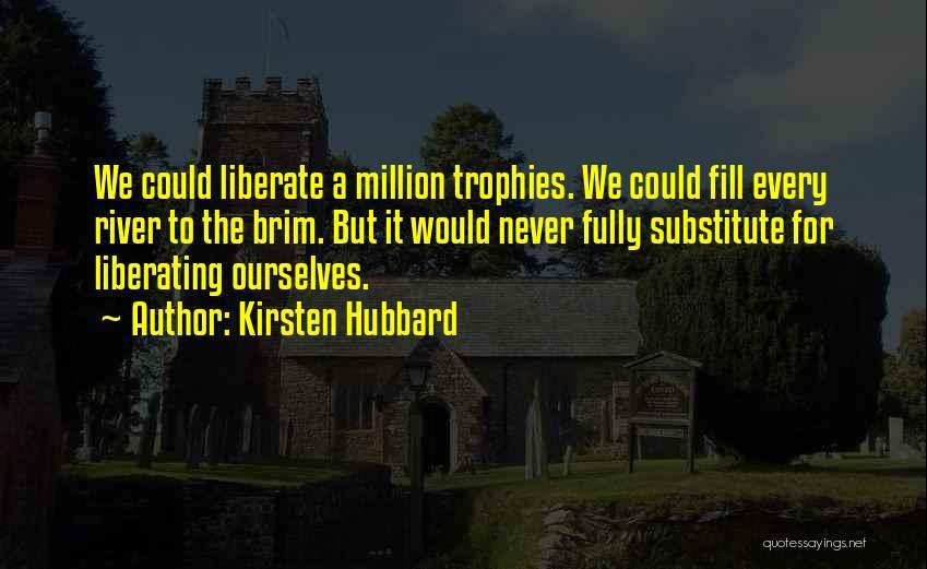 Kirsten Hubbard Quotes 1223365