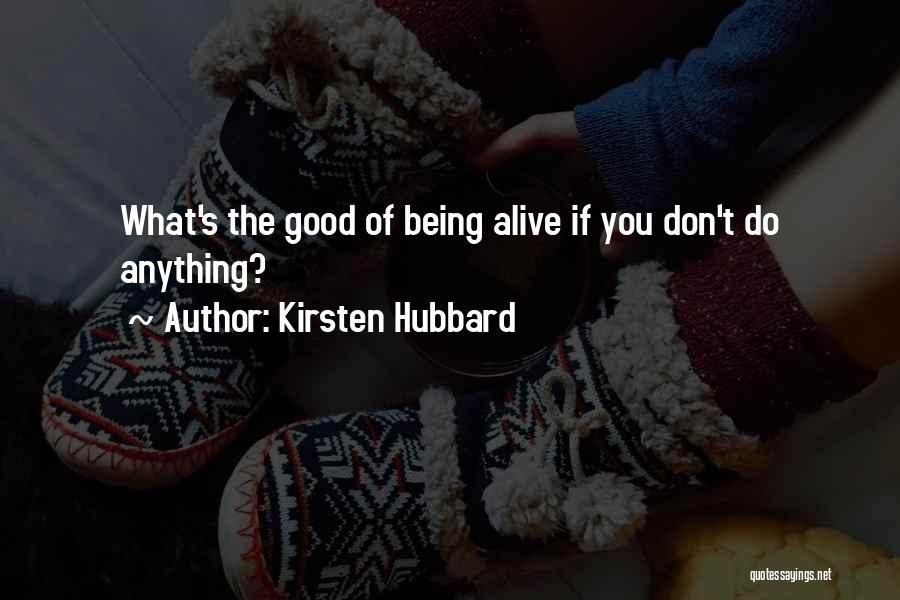 Kirsten Hubbard Quotes 1486286