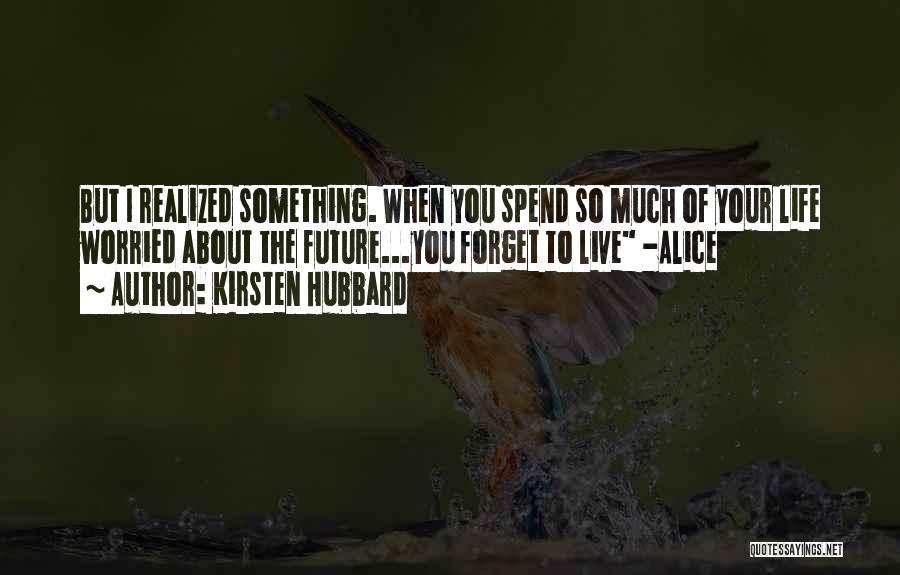 Kirsten Hubbard Quotes 1859830