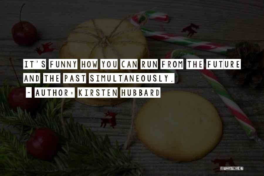 Kirsten Hubbard Quotes 707674